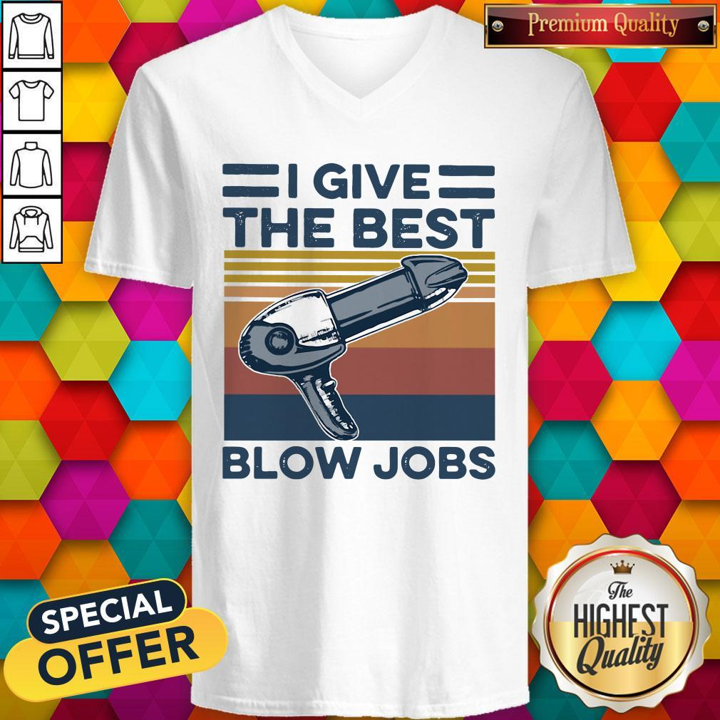 Top Hairdresser I Give The Best Blow Jobs Vintage   V- neck