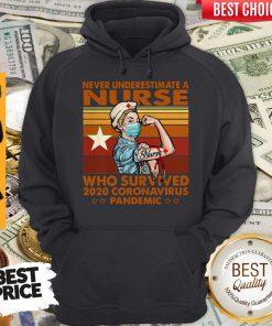 Top Never Underestimate A Nurse Who Survived 2020 Coronavirus Pandemic Vintage Hoodie
