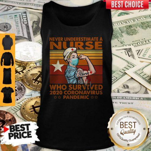 Top Never Underestimate A Nurse Who Survived 2020 Coronavirus Pandemic Vintage Tank Top