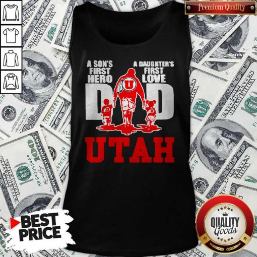 Utah Utes football A son's First Hero Dad A Daughter's First Love Tank Top