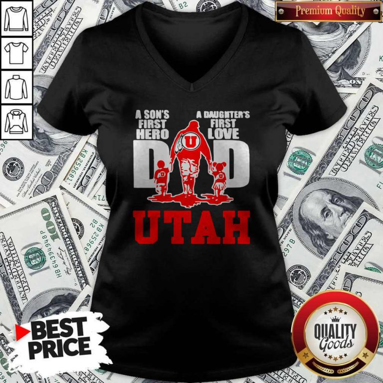Utah Utes football A son's First Hero Dad A Daughter's First Love V-neck