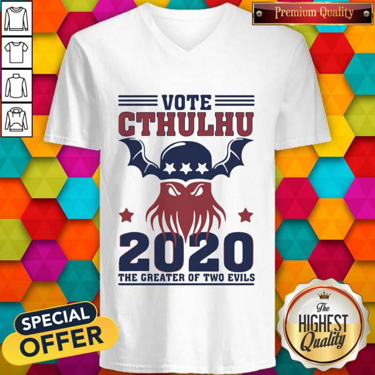 Vote Cthulhu 2020 The Greater Of Two Evils V- neck