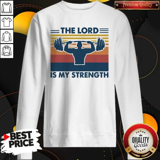 Weight Lifting The Lord Is My Strength Vintage Sweatshirt