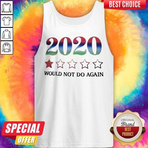 2020 Would Not Do Again Tank Top
