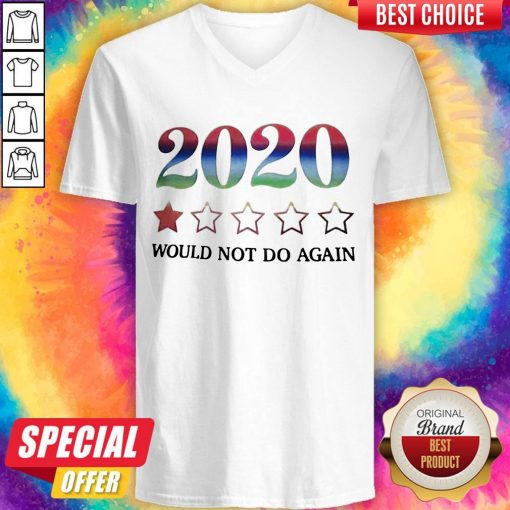 2020 Would Not Do Again V- neck