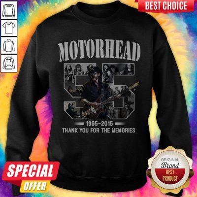 55 years of Motorhead 1965 2015 Thank You For The Memories weatshirt