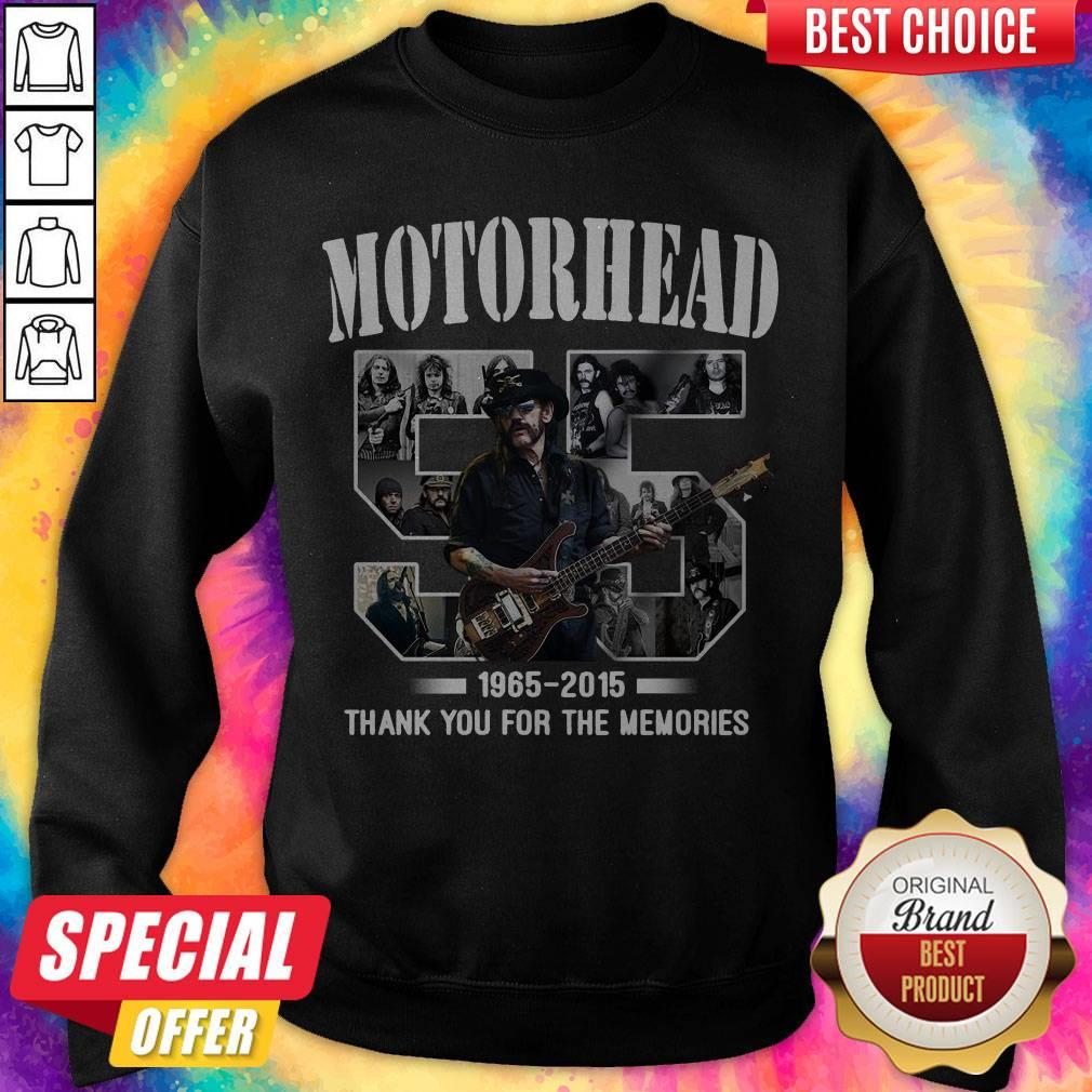 55 years of Motorhead 1965 2015 Thank You For The Memories weatshirt
