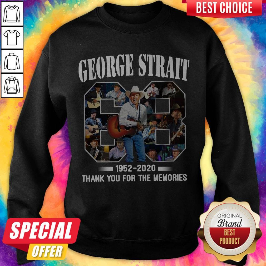 68 Years Of George Strait 1952 2020 Thank You For The Memories weatshirt