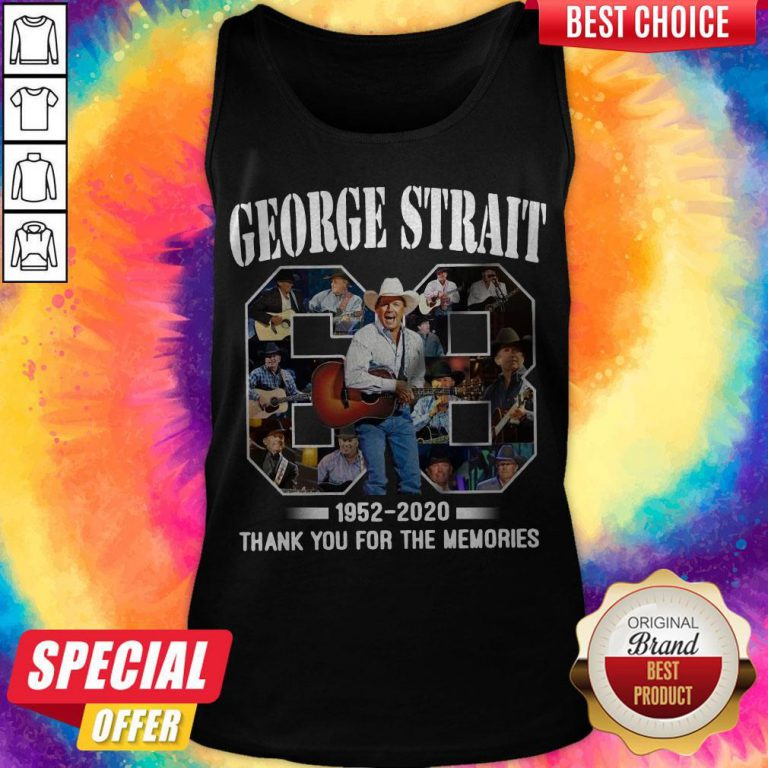 68 Years Of George Strait 1952 2020 Thank You For The Memories Tank Top