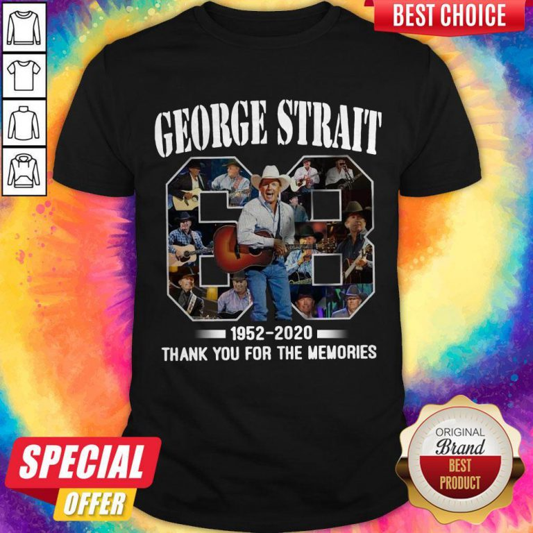 68 Years Of George Strait 1952 2020 Thank You For The Memories Shirt