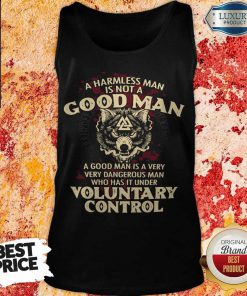 A Harmless Man Is Not A Good Man Voluntary Control Tank Top