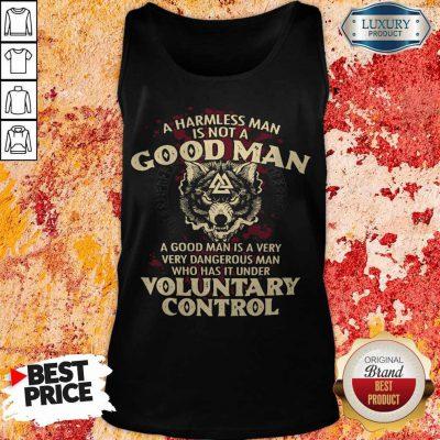A Harmless Man Is Not A Good Man Voluntary Control Tank Top