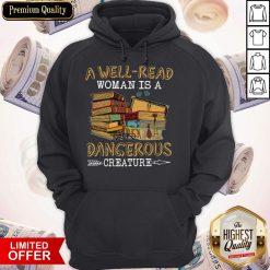 A Well Read Woman Is A Dangerous Creature Hoodiea