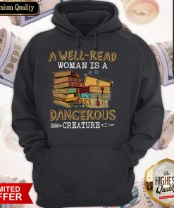 A Well Read Woman Is A Dangerous Creature Hoodiea