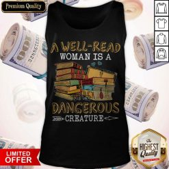 A Well Read Woman Is A Dangerous Creature Tank Top