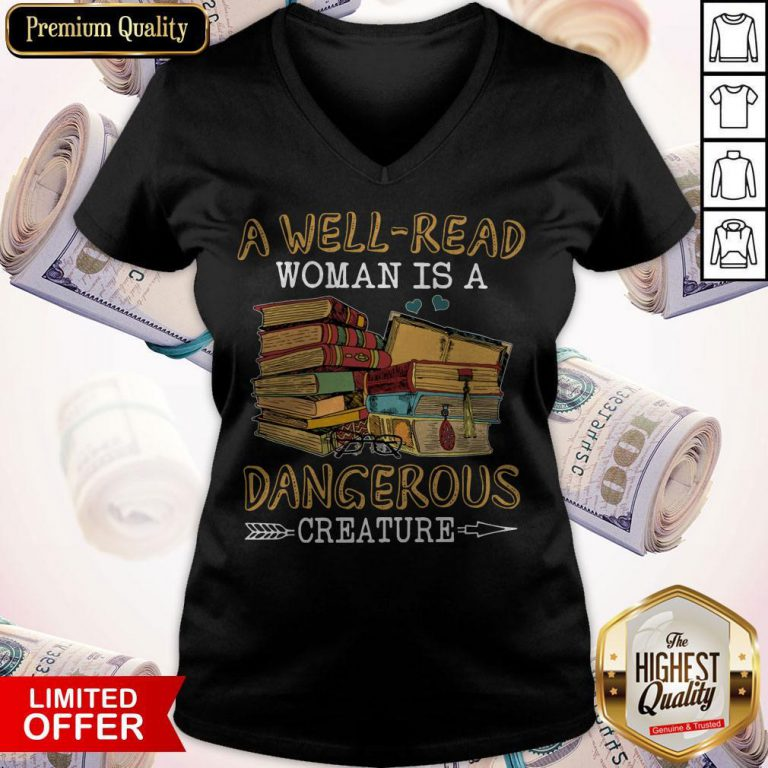 A Well Read Woman Is A Dangerous Creature V- neck