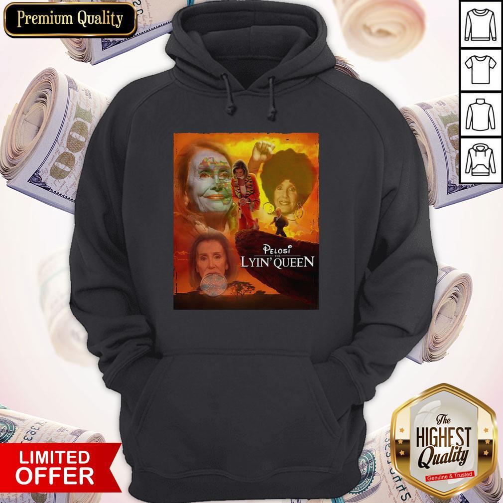 Awesome Pelosi the Lyin' Queen ShirtAwesome Pelosi the Lyin' Queen Hoodiea