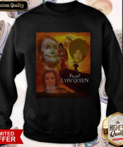 Awesome Pelosi the Lyin' Queen ShirtAwesome Pelosi the Lyin' Queen Sweatshirt