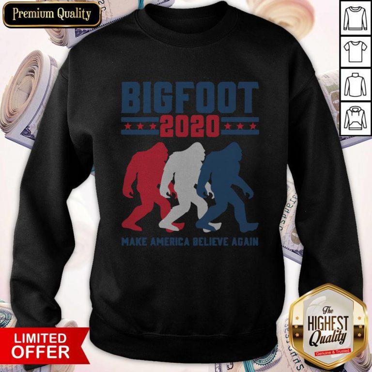 Bigfoot 2020 Make America Believe Again Sweatshirt