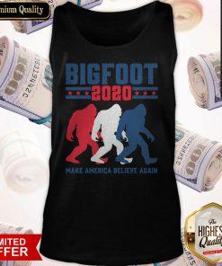 Bigfoot 2020 Make America Believe Again Tank Top
