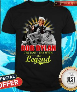 Bob Dylan The Man - The Myth The Legend Shirt