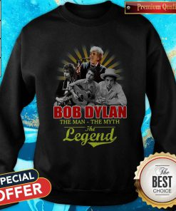 Bob Dylan The Man - The Myth The Legend Sweatshirt