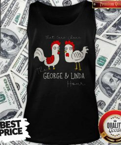 Chicken That Ear Char The George And Linda Hour Tank Top