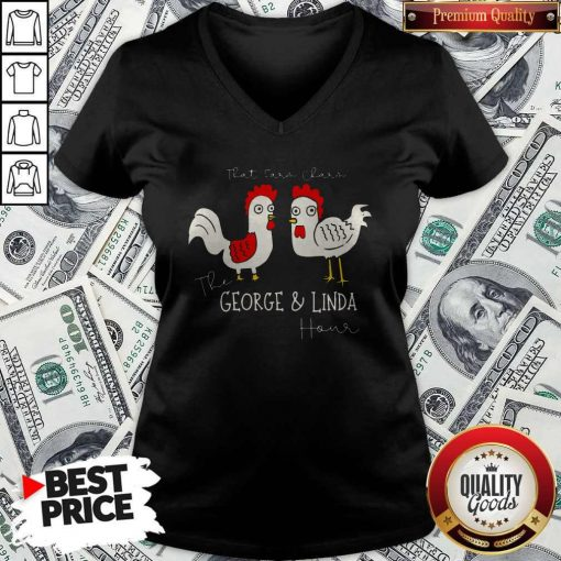 Chicken That Ear Char The George And Linda Hour V- neck