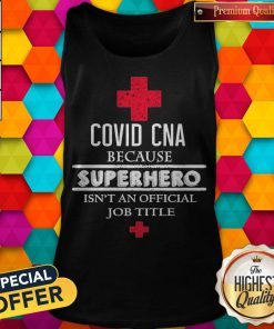 Covid CNA Because Superhero Isn't An Official Job Title Tank Top