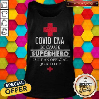 Covid CNA Because Superhero Isn't An Official Job Title Tank Top