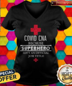 Covid CNA Because Superhero Isn't An Official Job Title V- neck