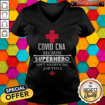 Covid CNA Because Superhero Isn't An Official Job Title V- neck