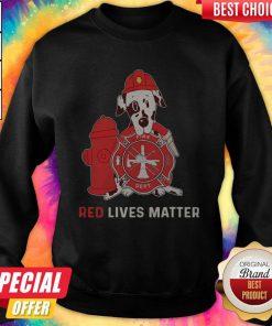 Dalmatian Dog Fire Dept Red Lives Matter weatshirt