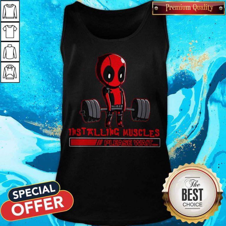 Deadpool Installing Muscles Please Wait Tank Top