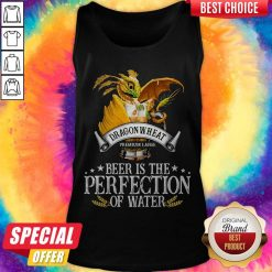 Dragonwheat Premium Large Beer Is The Perfection Of Water Tank Top