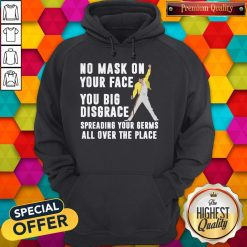 Freddie Mercury No Mask On Your Face You Big Disgrace Spreading Your Germs All Over The Place Hoodie