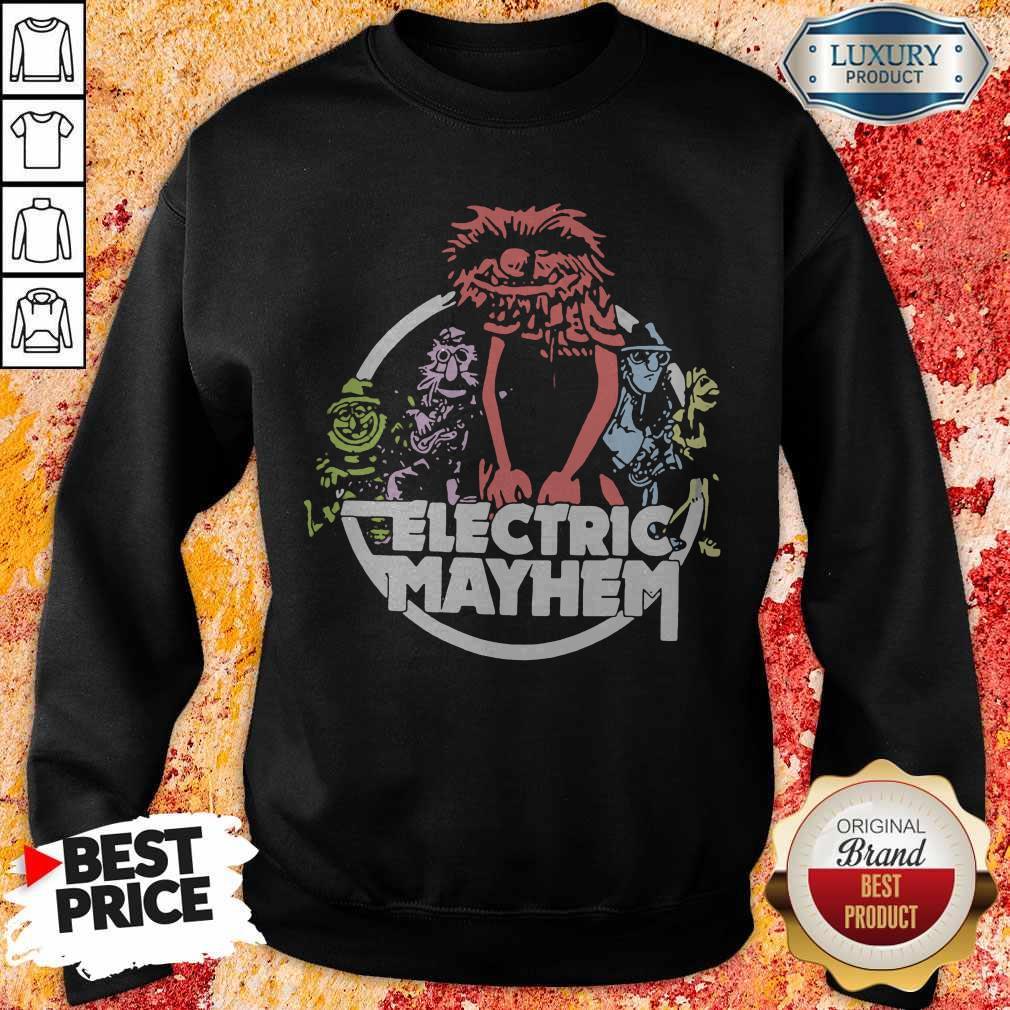 Funny Electric Mayhem weatshirt