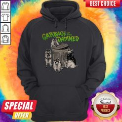 Funny Raccoon Garbage Of The Damned Hoodiea