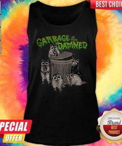 Funny Raccoon Garbage Of The Damned Tank Top