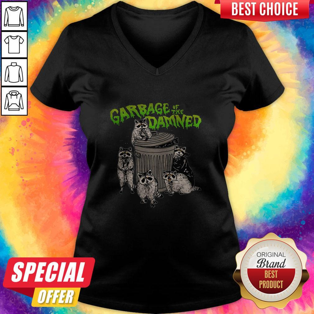 Funny Raccoon Garbage Of The Damned V- neck