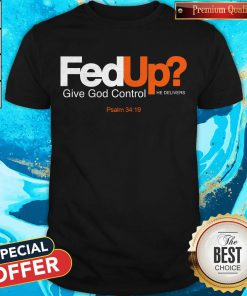 good-fed-up-give-god-control-he-delivers