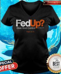 good-fed-up-give-god-control-he-delivers V- neck