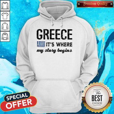 Good Greece It_s Where My Story Begins Hoodie