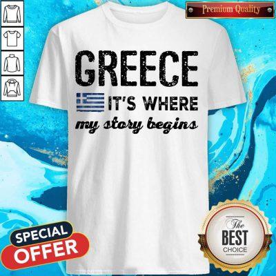 Good Greece It_s Where My Story Begins Shirt