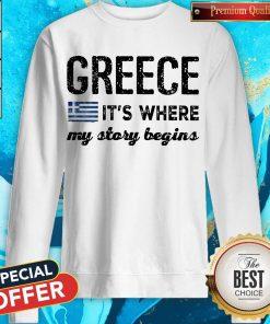 Good Greece It_s Where My Story Begins weatshirt