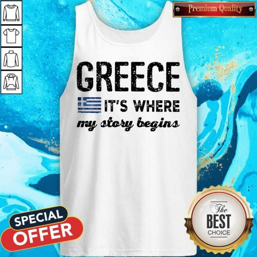 Good Greece It_s Where My Story Begins Tank Top