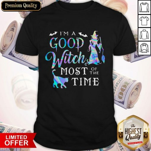 Good I'M A Good Witch Most Of The Time Shirt