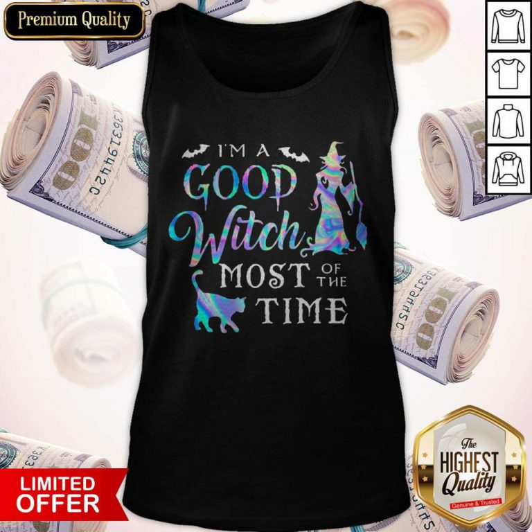 Good I'M A Good Witch Most Of The Time Tank Top