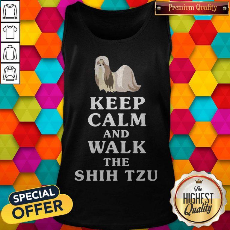 Good Keep Calm And Walk The Shih Tzu Tank Top