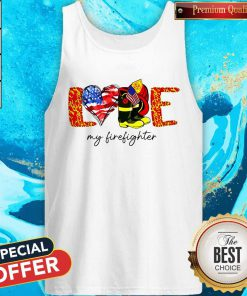 Good Love My Firefighter Tank Top